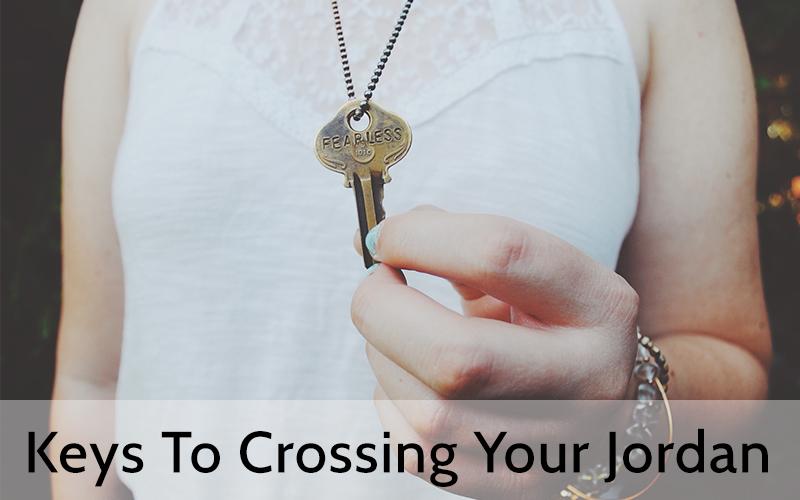 keys-to-crossing-your-jordan