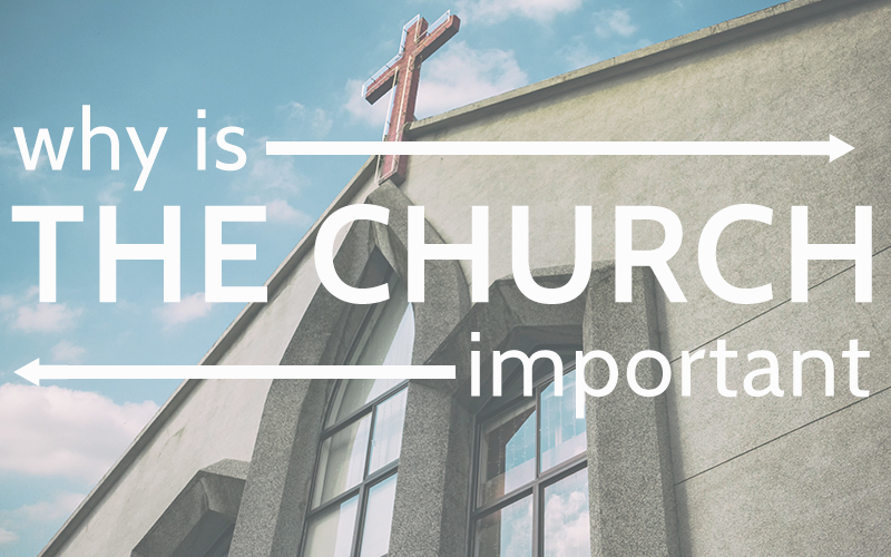 why-is-the-church-important